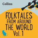Folktales From Around the World Vol 1: For ages 7-11 Audiobook