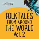 Folktales From Around the World Vol 2: For ages 7-11 Audiobook