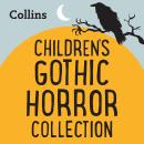 The Gothic Horror Collection: For ages 7-11 Audiobook