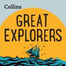 Great Explorers: For ages 7-11 Audiobook
