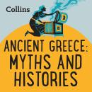 Ancient Greece: Myths & Histories: For ages 7-11 Audiobook