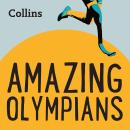 Amazing Olympians: For ages 7-11 Audiobook