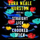 Hitting a Straight Lick with a Crooked Stick Audiobook