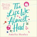 The Life We Almost Had Audiobook