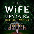 The Wife Upstairs Audiobook