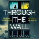 Through the Wall: Apple Exclusive Edition Audiobook
