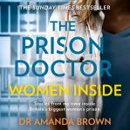 The Prison Doctor: Women Inside Audiobook