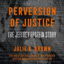 Perversion of Justice: The Jeffrey Epstein Story Audiobook