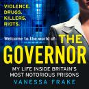 The Governor: My Life Inside Britain's Most Notorious Prisons Audiobook