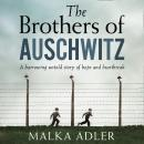The Brothers of Auschwitz Audiobook