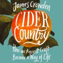 Cider Country: How an Ancient Craft Became a Way of Life Audiobook