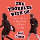 The Troubles with Us Audiobook