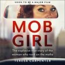 Mob Girl: The Explosive True Story of the Woman Who Took on the Mafia Audiobook