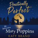 Practically Perfect: Life Lessons from Mary Poppins Audiobook