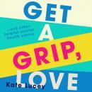 Get a Grip, Love Audiobook