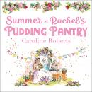 Summer at Rachel's Pudding Pantry Audiobook