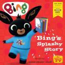 Bing's Splashy Story: World Book Day 2020 Audiobook