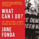 What Can I Do?: The Truth About Climate Change and How to Fix It Audiobook