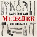 Murder: The Biography Audiobook