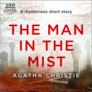The Man in the Mist: An Agatha Christie Short Story Audiobook