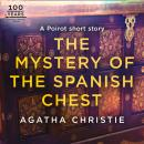 The Mystery of the Spanish Chest: A Hercule Poirot Short Story Audiobook