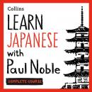 Learn Japanese with Paul Noble for Beginners – Complete Course: Japanese Made Easy with Your 1 milli Audiobook