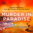 Murder in Paradise: Thirteen Mysteries from the Travels of Hercule Poirot Audiobook