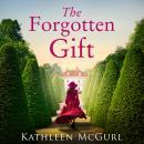 The Forgotten Gift Audiobook