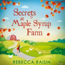 Secrets At Maple Syrup Farm Audiobook