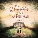 The Daughters Of Red Hill Hall Audiobook