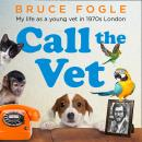 Call the Vet: My Life as a Young Vet in 1970s London Audiobook