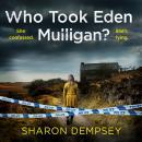 Who Took Eden Mulligan? Audiobook