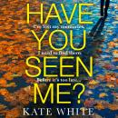 Have You Seen Me? Audiobook
