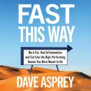 Fast This Way: Burn Fat, Heal Inflammation and Eat Like the High-Performing Human You Were Meant to  Audiobook
