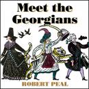 Meet the Georgians: Epic Tales from Britain's Wildest Century Audiobook
