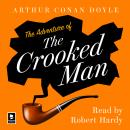 The Adventure of the Crooked Man: A Sherlock Holmes Adventure Audiobook