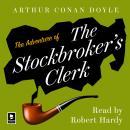 The Adventure of the Stockbroker's Clerk: A Sherlock Holmes Adventure Audiobook