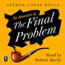 The Adventure of the Final Problem: A Sherlock Holmes Adventure Audiobook