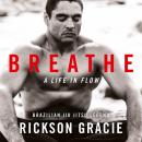 Breathe: A Life in Flow Audiobook