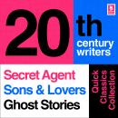 Quick Classics Collection: 20th-Century Writers: The Secret Agent, Sons and Lovers, Ghost Stories Audiobook