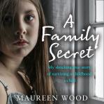 A Family Secret: My Shocking True Story of Surviving a Childhood in Hell Audiobook