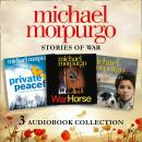 Michael Morpurgo: Stories of War Audio Collection: War Horse, Private Peaceful, Medal for Leroy, Michael Morpurgo
