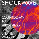 Shockwave: Countdown to Hiroshima Audiobook
