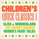 Quick Classics Collection: Children's 1: Alice in Wonderland, The Secret Garden, Grimm's Fairy Tales Audiobook