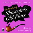 The Adventure Of Shoscombe Old Place: A Sherlock Holmes Adventure Audiobook
