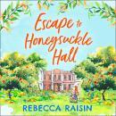 Escape to Honeysuckle Hall Audiobook