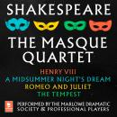 Shakespeare: The Masque Quartet: Henry VIII, A Midsummer's Night's Dream, Romeo and Juliet, The Temp Audiobook