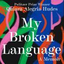 My Broken Language: A Memoir Audiobook