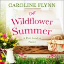 A Wildflower Summer Audiobook