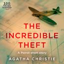 The Incredible Theft: A Hercule Poirot Short Story Audiobook